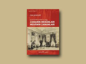 Osmanlı'da Mimari Mekan ve Yaşam Zamanın Mekanları Mekanın Zamanları