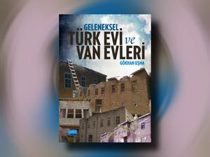 Geleneksel Türk Evi ve Van Evleri