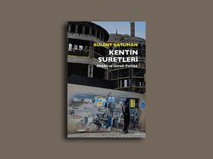 Kentin Suretleri: Mekan ve Görsel Politika