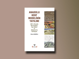 Anadolu Kent Modelinin Yayılımı - MÖ 3. Binyılda Batı Anadolu, Ege Adaları ve Balkanlarda Yerleşme