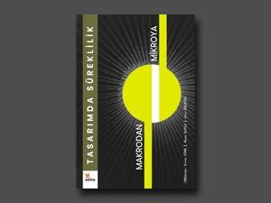 Tasarımda Süreklilik: Makrodan Mikroya Kentsel, Mimari ve İç Mekan Tasarımı Üzerine Tartışmalar