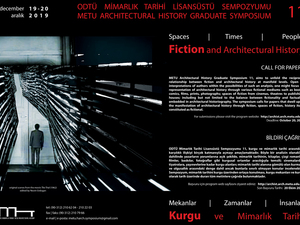 """ODTÜ Mimarlık Tarihi Lisansüstü Araştırma Sempozyumu 11 - """"Mekanlar / Zamanlar / İnsanlar: Kurgu ve Mimarlık Tarihi"""""""