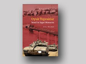 """""""Oyuk Topraklar: İsrail'in İşgal Mimarisi"""" Şubat'ta Raflardaki Yerini Alacak"""