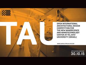 Tel Aviv Üniversitesi Nanoteknoloji ve Nanobilim Merkezi Uluslararası Mimari Tasarım Yarışması
