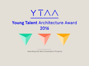 Young Talent Architecture Award 2016